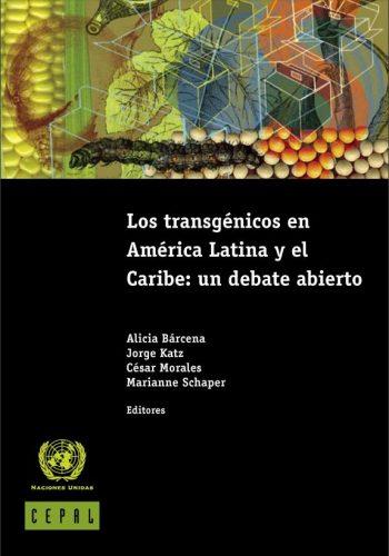 Los transgénicos en América Latina y el Caribe un debate abierto Portada
